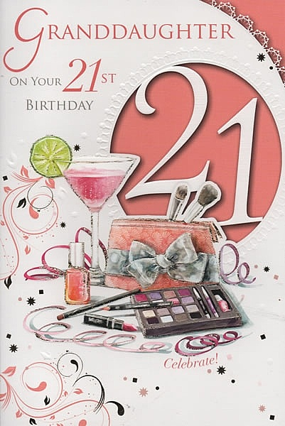 Birthday Cards Female Relation Granddaughters Age Granddaughter On Your 21st