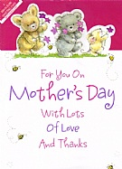 For You On Mother's Day With Lots Of Love And Thanks
